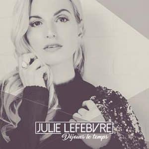 Julie Lefebvre - Déjouer le Temps